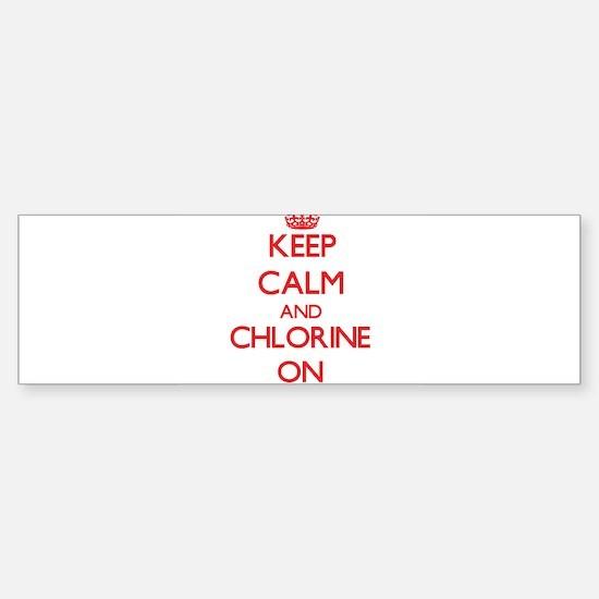 Keep Calm and Chlorine ON Bumper Bumper Bumper Sticker