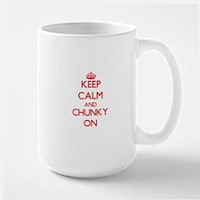 Keep Calm and Chunky ON Mugs
