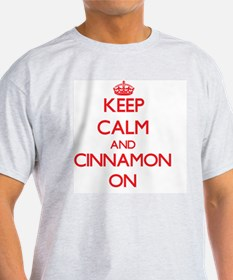 Keep Calm and Cinnamon ON T-Shirt