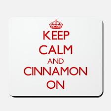 Keep Calm and Cinnamon ON Mousepad