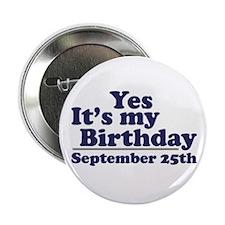 September 25th Birthday Button