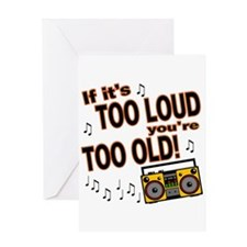 If It's Too Loud You're Too Old Greeting Card