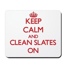 Keep Calm and Clean Slates ON Mousepad