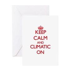 Keep Calm and Climatic ON Greeting Cards