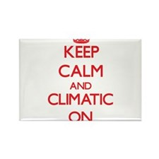 Keep Calm and Climatic ON Magnets