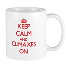 Keep Calm and Climaxes ON Mugs