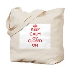 Keep Calm and Closed ON Tote Bag