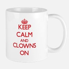 Keep Calm and Clowns ON Mugs