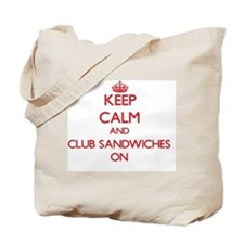 Keep Calm and Club Sandwiches ON Tote Bag