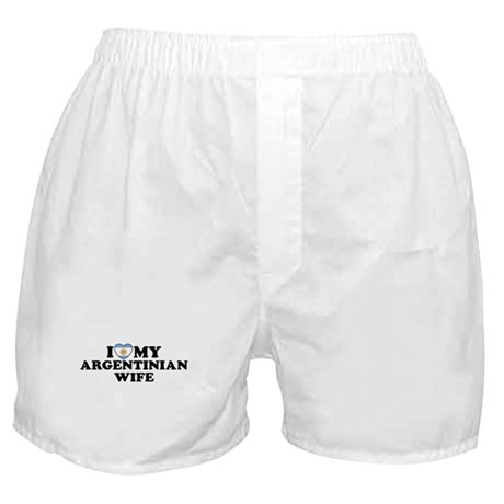 I Love My Argentinian Wife Boxer Shorts