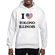I love Tolono Illinois Hoodie