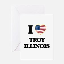 I love Troy Illinois Greeting Cards