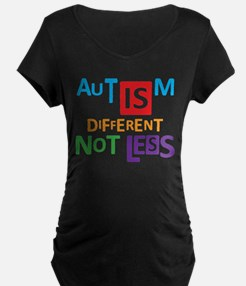 Autism is different NOT less Maternity T-Shirt