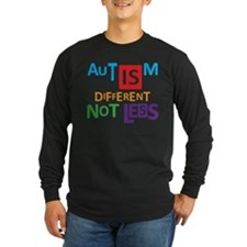 Autism is different NOT less Long Sleeve T-Shirt