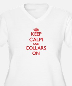 Keep Calm and Collars ON Plus Size T-Shirt