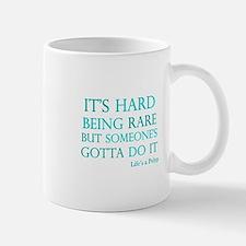 Hard Being Rare Mug