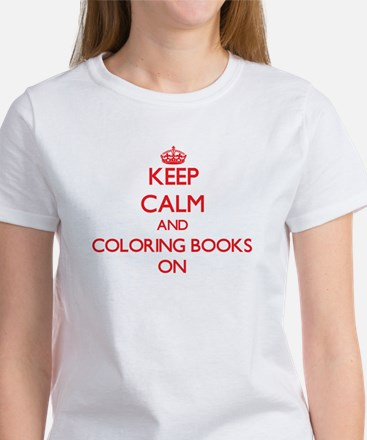 Keep Calm and Coloring Books ON T-Shirt