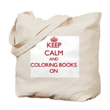 Keep Calm and Coloring Books ON Tote Bag