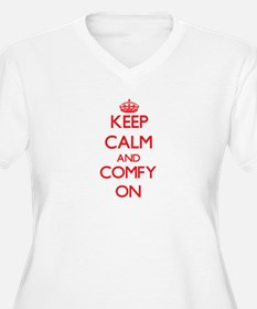 Keep Calm and Comfy ON Plus Size T-Shirt