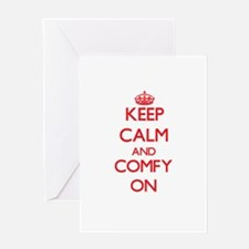 Keep Calm and Comfy ON Greeting Cards