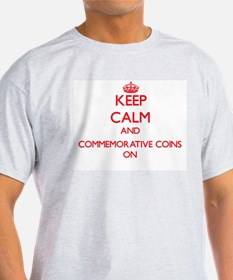 Keep Calm and Commemorative Coins ON T-Shirt