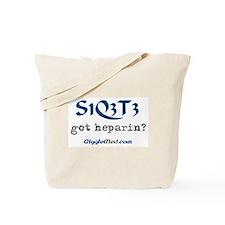 PE - Got Heparin? Tote Bag