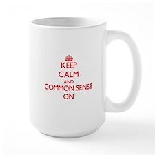 Keep Calm and Common Sense ON Mugs