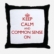 Keep Calm and Common Sense ON Throw Pillow