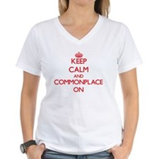 Keep Calm and Commonplace ON T-Shirt