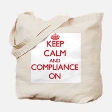 Keep Calm and Compliance ON Tote Bag
