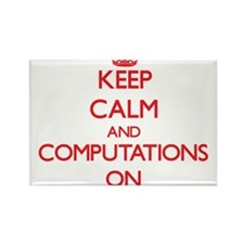 Keep Calm and Computations ON Magnets