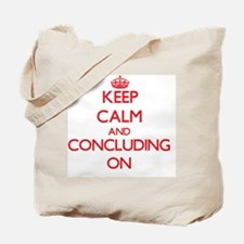Keep Calm and Concluding ON Tote Bag