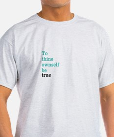 To thine ownself T-Shirt
