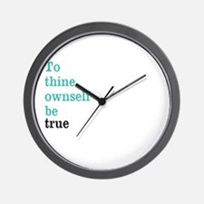 To thine ownself Wall Clock