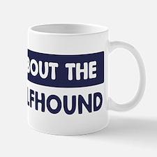 About IRISH WOLFHOUND Mug