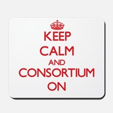 Keep Calm and Consortium ON Mousepad