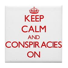 Keep Calm and Conspiracies ON Tile Coaster