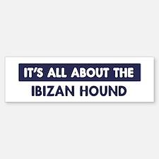 About IBIZAN HOUND Bumper Bumper Bumper Sticker