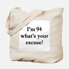 94 your excuse 1C Tote Bag