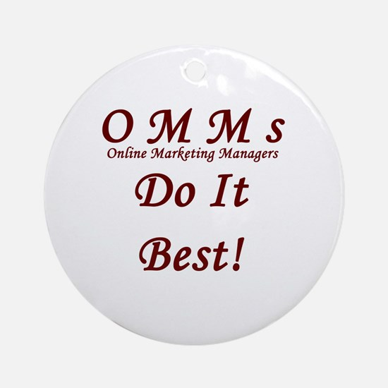 OMM's do it best Round Ornament