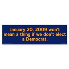 January 20, 2009 Bumper Bumper Sticker