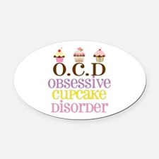 Obsessive Cupcake Disorder Oval Car Magnet