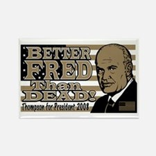 Better Fred than Dead Rectangle Magnet