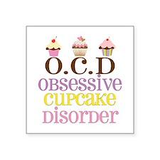 """Obsessive Cupcake Disorder Square Sticker 3"""" x 3"""""""