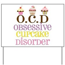 Obsessive Cupcake Disorder Yard Sign
