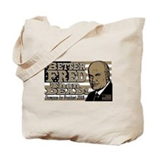 Better Fred than Dead Tote Bag