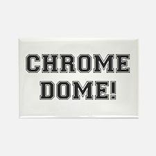 CHROME DOME - BALDY Magnets