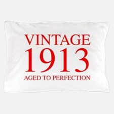 VINTAGE 1913 aged to perfection-red 300 Pillow Cas