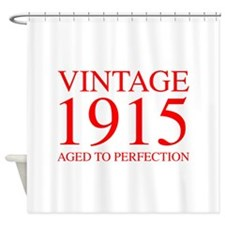 VINTAGE 1915 aged to perfection-red 300 Shower Cur