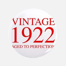 VINTAGE 1922 aged to perfection-red 300 Button